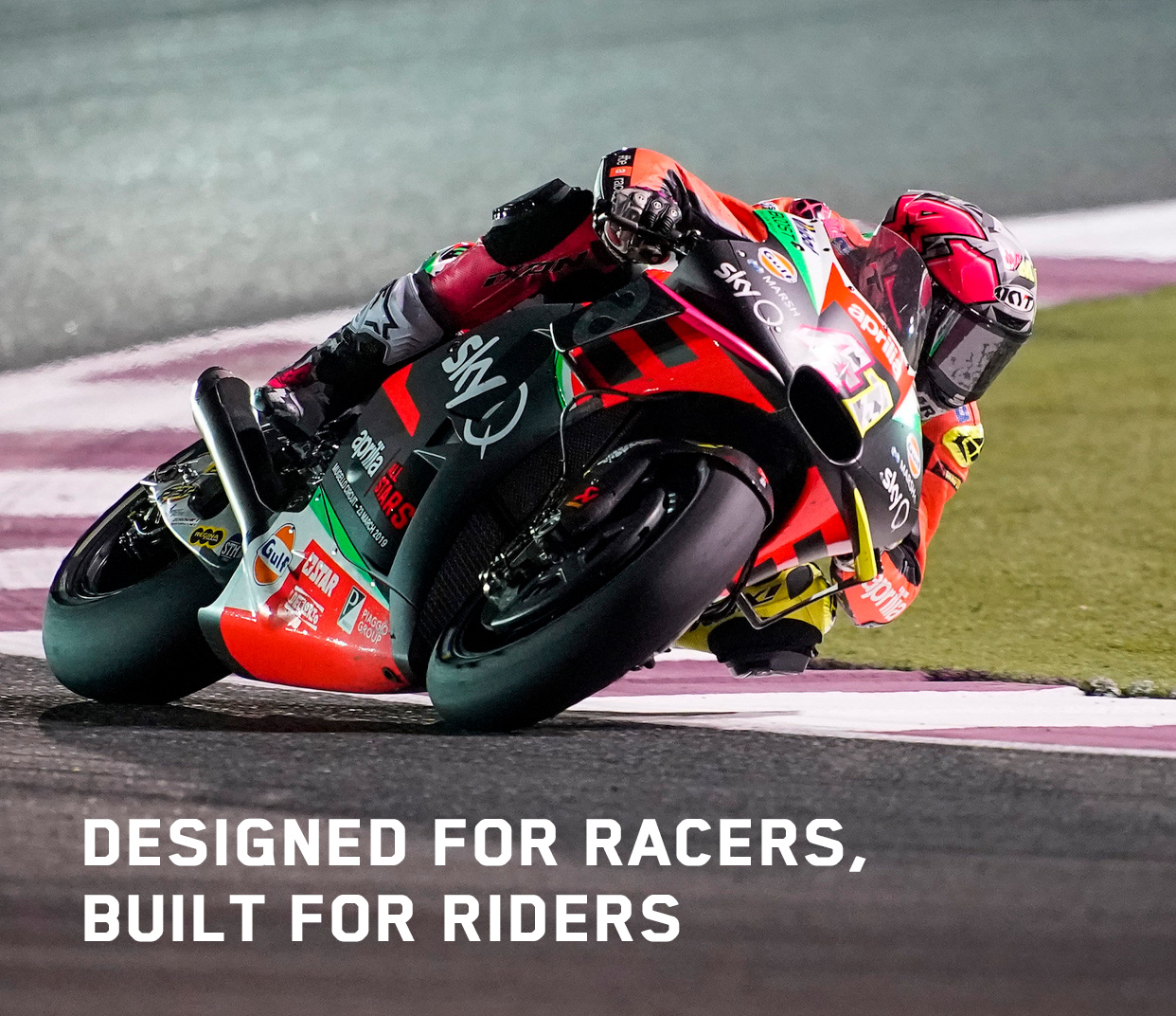 DESIGNED FOR RACERS,BUILT FOR RIDERS